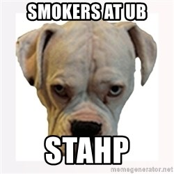 stahp guise - smokers at ub stahp