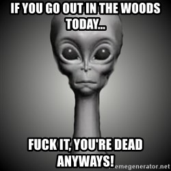 HetaOni Steve - If you go out in the woods today... fuck it, you're dead anyways!