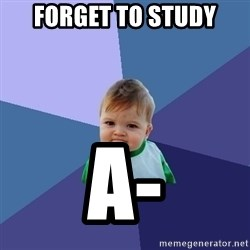 Success Kid - Forget to study A-