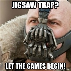 Bane - Jigsaw trap? Let the games begin!