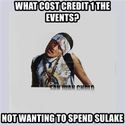 san juan cholo - What cost credit 1 the events? Not wanting to spend Sulake
