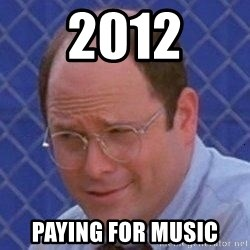 George Costanza - 2012 Paying for muSic