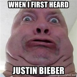 Ugly but Beautiful - WHEN I FIRST HEARD JUSTIN BIEBER