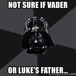 Vader_advice - not sure if vader or luke's father...