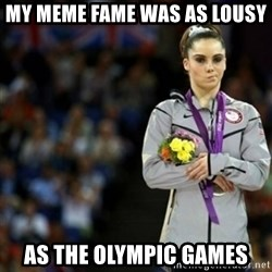 unimpressed McKayla Maroney 2 - my meme fame was as lousy as the olympic games