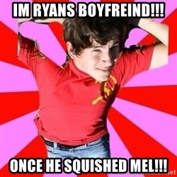Model Immortal - IM RYANS BOYFREIND!!! ONCE HE SQUISHED MEL!!!