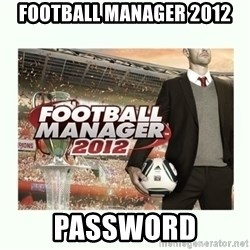 football manager 2013 - football manager 2012 password