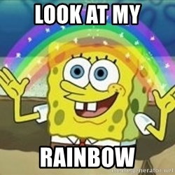 Spongebob - look at my rainbow