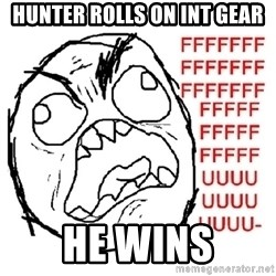 Rage Guy With Space - Hunter rolls on int gear he wins