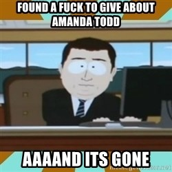 And it's gone - Found a Fuck To give about amanda todd AAAAnd its gone
