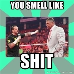 CM Punk Apologize! - YOU SMELL LIKE SHIT