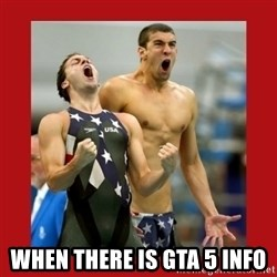 Ecstatic Michael Phelps - WHEN THERE IS GTA 5 INFO