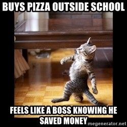 cat swag - buys pizza outside school feels like a boss knowing he saved money