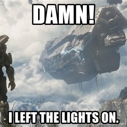 Halo 4 - Damn! i left the lights on.