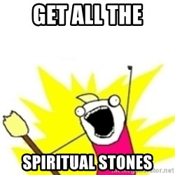 x all the y - Get All the Spiritual stones