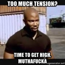James Doakes surprise - too much tension? time to get high, muthafucka