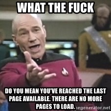 Picard Wtf - What the fuck Do you mean You've reached the last page available. There are no more pages to load.