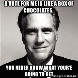 RomneyMakes.com - a vote for me is like a box of chocolates.. you never know what your'e going to get