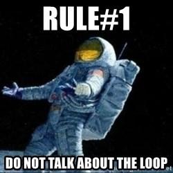 pissedceru - RULE#1 DO NOT TALK ABOUT THE LOOP