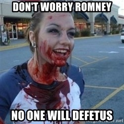 Scary Nympho - Don't worry Romney No one will defetus