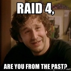 Roy IT Crowd - RAID 4, are you from the past?