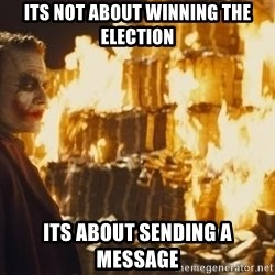 Joker Money - Its not about winning the election its about sending a message