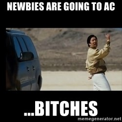 the hangover - Newbies are going to AC ...Bitches