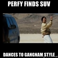 the hangover - Perfy finds SUV dances to gangnam style
