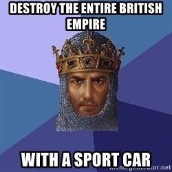 Age Of Empires - destroy the entire british empire with a sport car