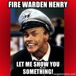 Fire Marshall Bill - Fire WARDEN HENRY LET ME SHOW YOU SOMETHING!