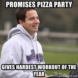 Empty Promises Coach - Promises pizza party GivEs hardest workout of the year