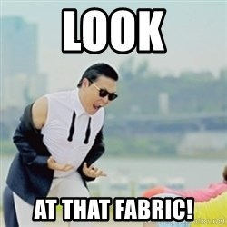 Gangnam Style - Look at that fabric!