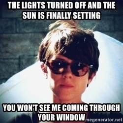 Sara Quin is not amused - The lights turned off and the sun is finally setting you won't see me coming through your window