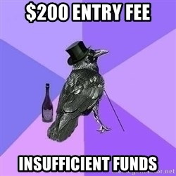 Rich Raven - $200 entry fee Insufficient Funds