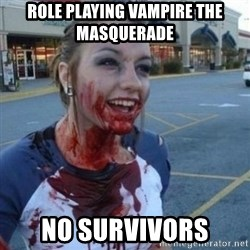 Scary Nympho - Role playing Vampire the Masquerade No survivors