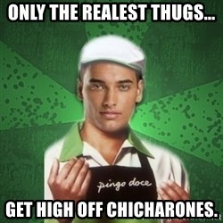 Caixas SS3 - ONLY THE REALEST THUGS... GET HIGH OFF CHICHARONES.