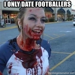 Scary Nympho - I only date footballers