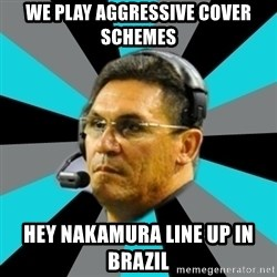 Stoic Ron - WE plaY aggressive cover schemes Hey nakamura line up in brazil