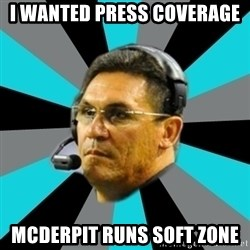 Stoic Ron - I wanted press coverage Mcderpit runs soft zone