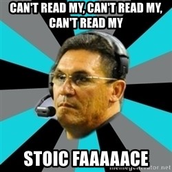 Stoic Ron - can't read my, can't read my, can't read my stoic faaaaace