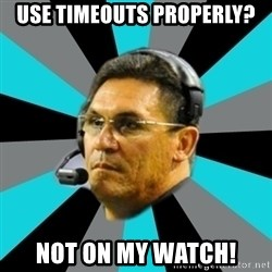 Stoic Ron - use timeouts properly? Not on my watch!