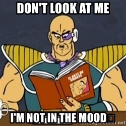 El Arte de Amarte por Nappa - DON'T LOOK AT ME I'M NOT IN THE MOOD