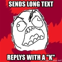"""Rage FU - Sends long text replys with a """"k"""""""