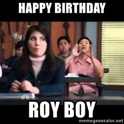 Senor Chang - Happy Birthday Roy Boy
