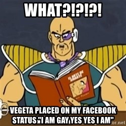 "El Arte de Amarte por Nappa - what?!?!?! vegeta placed on my facebook status ""i am gay yes yes i am"""