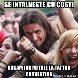 Ridiculously Photogenic Metalhead - se intalneste cu costi bagam iar metale la tattoo convention