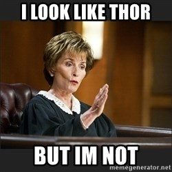 Case Closed Judge Judy - i look like thor but im not