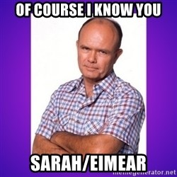 That 70's Show Red - Of course i know you Sarah/Eimear