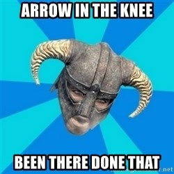 skyrim stan - arrow in the knee been there done that