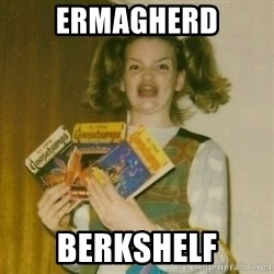 Ermagherd Girl - ERMAGHERD BERKSHELF